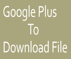 Google Plus to download file